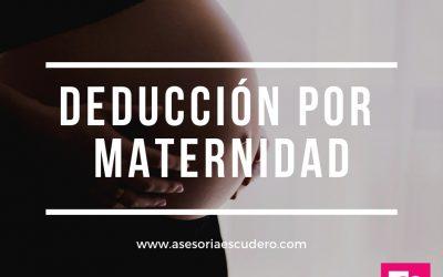 Deducción por maternidad
