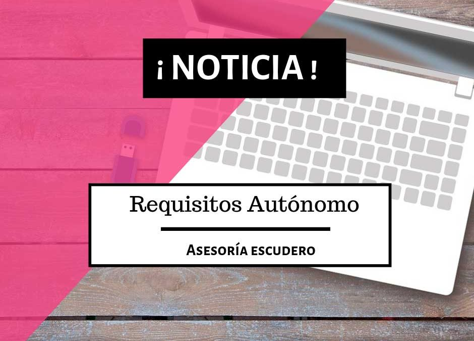 Requisitos para ser Autónomo